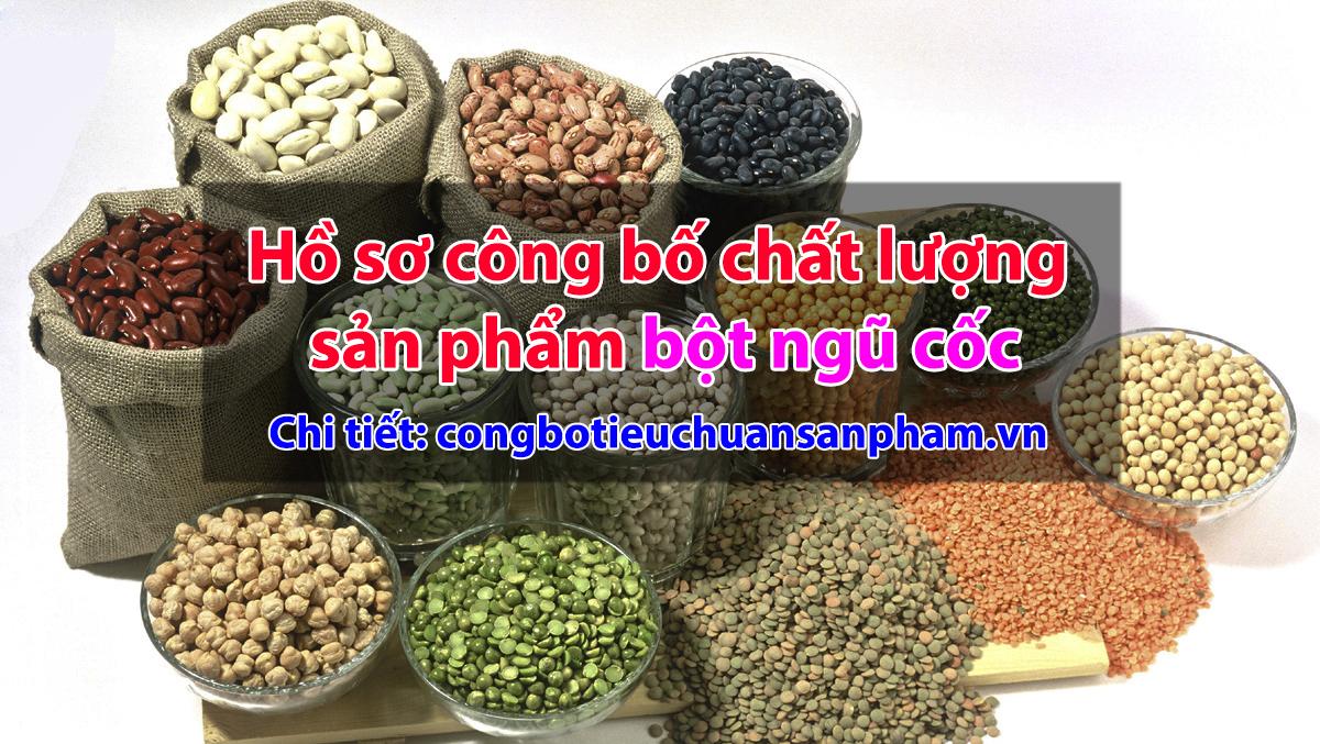 Hồ sơ công bố chất lượng sản phẩm bột ngũ cốc